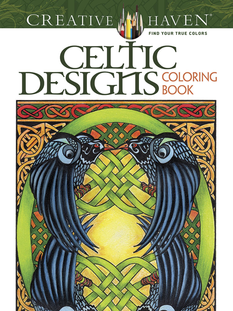 Creative Haven Celtic Designs Coloring Book By Carol Schmidt