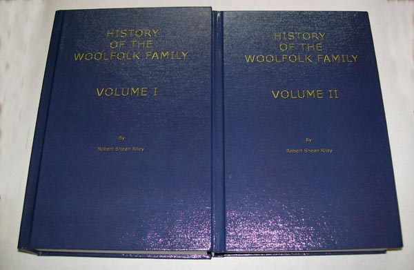 History of the Woolfolk Family Their English Origins and Early Generations in America Volumes I & II, by Col. Robert Shean Riley (Ret.)