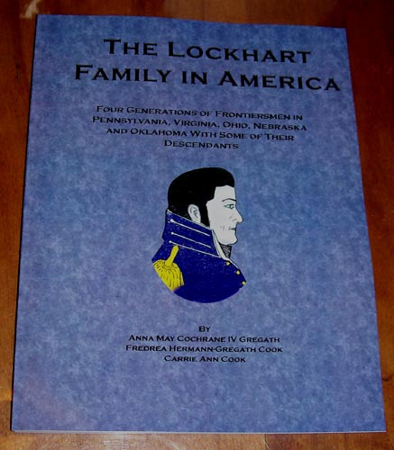 A Lockhart Family in America, by Ann Cochrane Gregath, 1972, updated 2000 by Fredrea & Carrie Ann Cook