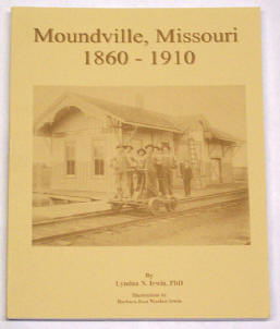 MOUNDVILLE, Missouri 1869-1910, by Lyndon Irwin, Ph.D.